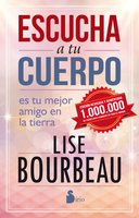 Escucha a tu cuerpo - Lise Bourbeau
