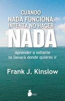 Cuando nada funciona - Frank Kinslow
