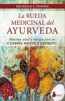 La rueda medicinal del ayurveda - Michelle S. Fondin