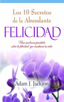 Diez secretos de la abundante felicidad - Adam J. Jackson
