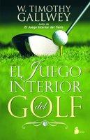 El juego interior del golf - W. Timothy Gallwey
