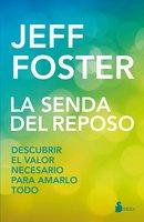 La senda del reposo - Jeff Foster