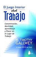 El juego interior del trabajo - W. Timothy Gallwey