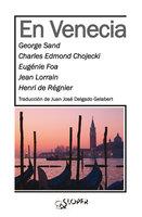 En Venecia - George Sand, Henri De Regnier, Eugénie Foa, Charles Edmond Chojecki, Jean Lorrain
