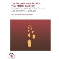 """Las desapariciones forzadas y los """"falsos positivos"""" - Juan Sebastián Quintero Mendoza"""