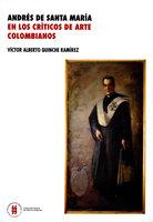 Andrés de Santa María en los críticos de arte colombianos - Víctor Alberto Quinche Ramírez
