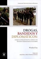 Drogas bandidos y diplomáticos: formulación de política pública de Estados Unidos hacia Colombia - Winfred Tate