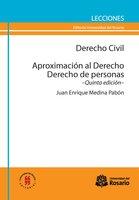 Derecho Civil. Aproximación al Derecho. Derecho de personas - Juan Enrique Medina Pabón