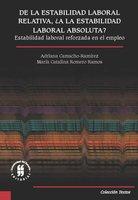 De la estabilidad laboral relativa, ¿a la estabilidad laboral absoluta? - Adriana Camacho-Ramírez, María Catalina Romero Ramo