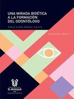 Una mirada bioética a la formación del odontólogo - María Clara Rangel Galvis