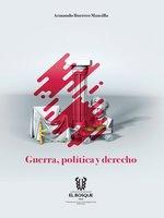 Guerra, política y derecho - Armando Borrero Mansilla