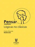 Pensar: lógicas no clásicas - Carlos Eduardo Maldonado