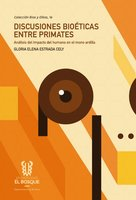 Discusiones bioéticas entre primates: un análisis del impacto del humano en el mono ardilla - Gloria Elena Estrada