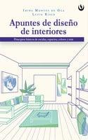 Apuntes de diseño de interiores - Irina Montes de Oca, Lucía Risco McGregor