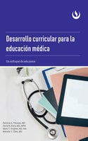 Desarrollo curricular para la educación médica - Patricia A. Thomas,David E. Kern,Mark T. Hughes,Belinda Y. Chen