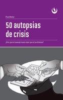 50 autopsias de crisis - Paul Remy