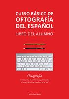 Curso básico de ortografía del español - José Colomar Rubio