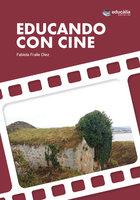 Educando con cine - Fabiola Fraile Díez