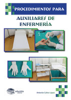 Procedimientos para auxiliares de enfermería - Antonio Calvo López