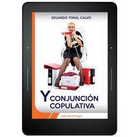 Y, conjunción copulativa - Eduardo Toral Calvo