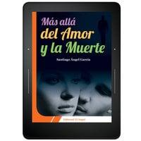 Más allá del amor y la muerte - Santiago Ángel García