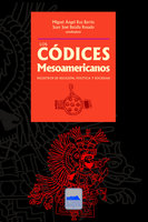 Los códices mesoamericanos - Miguel Ángel Ruz Barrio, Juan José Batalla Rosado