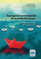 Segregación socioespacial de la población mayor - Carlos Garrocho, Juan Campos Alanís
