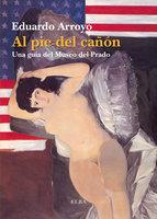 Al pie del cañón - Eduardo Arroyo