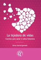 La tejedora de vidas - Elena García Quevedo