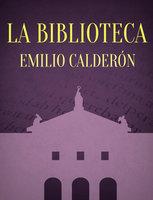 La Biblioteca - Emilio Calderón