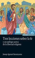 Tres lecciones sobre la fe - Josep-Ignasi Saranyana
