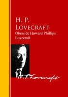 Obras de Howard Phillips Lovecraft - Howard Phillips Lovecraft