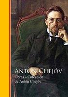 Obras ─ Colección de Antón Chejóv - Antón Chéjov