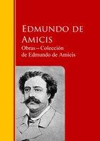 Obras ─ Colección de Edmundo de Amicis - Edmundo de Amicis