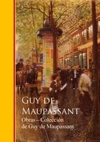 Obras completas Coleccion de Guy de Maupassant - Guy de Maupassant