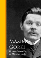 Obras - Coleccion de Maximo Gorki - Máximo Gorki