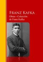 Obras - Colección de Franz Kafka - Franz Kafka