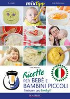 MIXtipp: Ricette per Bebé e Bambini Piccoli (italiano) - Sarah Petrovic