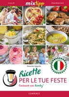 MIXtipp: Ricette per le tue Feste (italiano) - Alexander Augustin