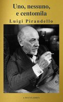 Uno, nessuno e centomila (A to Z Classics) - Luigi Pirandello