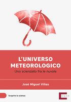 L'universo meteorologico - José Miguel Viñas
