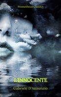 L'innocente (indice attivo) - Gabriele D'annunzio,Prometheus classic