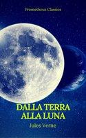 Dalla Terra alla Luna (Prometheus Classics) - Jules Verne, Prometheus Classics