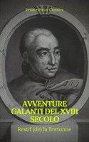 Avventure galanti del XVIII secolo (Indice attivo) - Restif de la Bretonne,Prometheus Classics