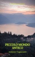 Piccolo mondo antico (Prometheus Classics) - Antonio Fogazzaro,Prometheus Classics