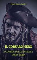 Il Corsaro Nero (I corsari delle Antille #1)(Prometheus Classics)(Indice attivo) - Emilio Salgari, Prometheus Classics