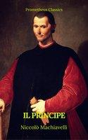 Il principe (Prometheus Classics)(Italian Edition) - Niccolò Machiavelli, Prometheus Classics