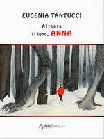 Attenta al lupo, Anna - Eugenia Tantucci