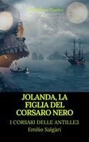 Jolanda, la figlia del Corsaro Nero (I corsari delle Antille #3)(Prometheus Classics)(Indice attivo) - Emilio Salgari, Prometheus Classics