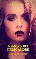 Memorie del primo amore (Prometheus Classics)(Indice attivo) - Giacomo Leopardi, Prometheus Classics